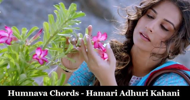 Humnava Chords - Hamari Adhuri Kahani Vidya Balan, Emraan Hashmi