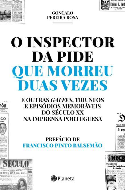 O Inspector da PIDE que Morreu Duas Vezes