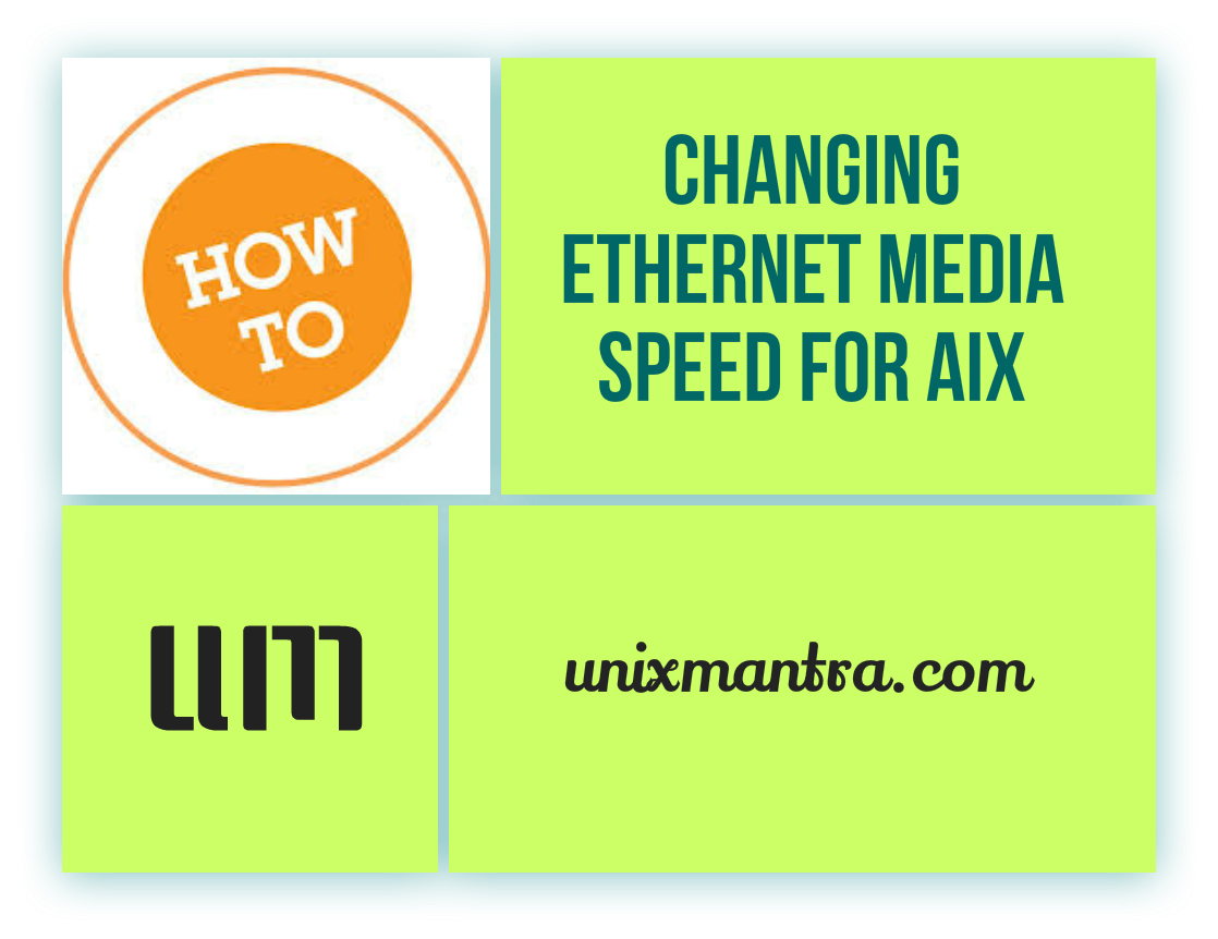 How to Change Ethernet Media Speed for AIX