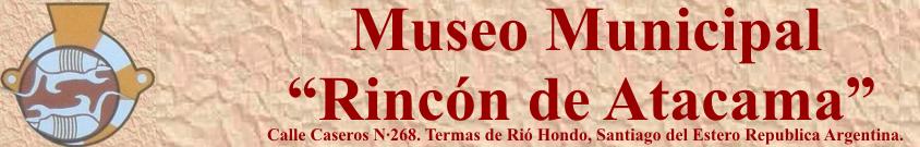 Gracias por visitar nuestro Blog.       www.museorincondeatacama.blogspot.com.ar