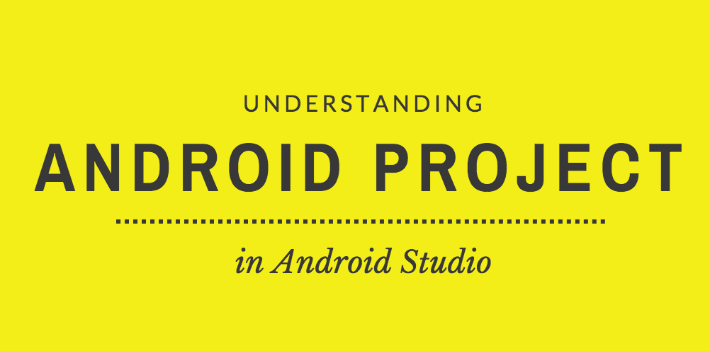 Understanding Android Studio Project Technoguff