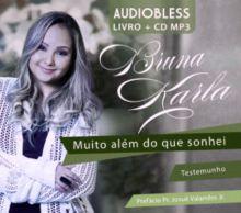 """""""Muito Além do Que Sonhei"""": Bruna Karla irá lançar livro com seu testemunho"""