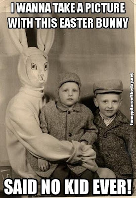 I Wanna Take A Picture With This Easter Bunny Said No Kids Ever