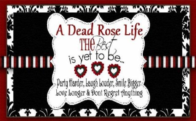 A Dead Rose Life