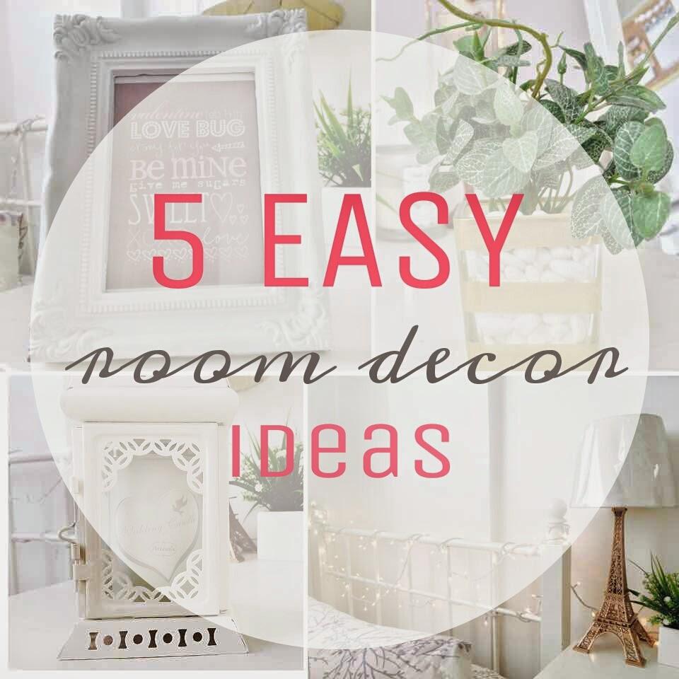5 easy room decor ideas 5 easy room decor for Simple room decoration