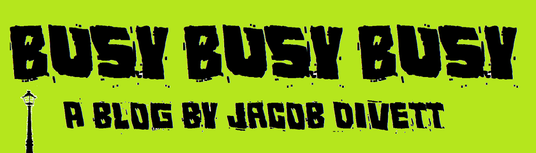 Busy Busy Busy by Jacob Divett