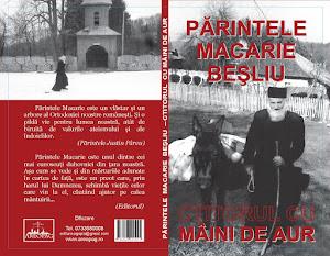 Editura Areopag: Parintele Macarie Besliu - ctitorul cu maini de aur