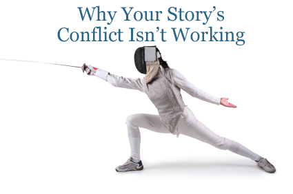 why your story s conflict isn t working helping writers become authors. Black Bedroom Furniture Sets. Home Design Ideas