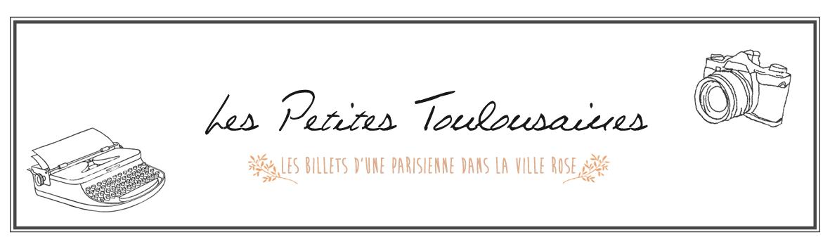 Les Petites Toulousaines- Blog Mode et Life Style Toulouse