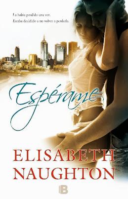 http://3.bp.blogspot.com/-nWXvpQT58cg/UslK4MtUflI/AAAAAAAANfk/eVkFYVnHfMU/s400/unademagiaporfavor-novedades-novela-adulta-romantica-enero-2014-edicionesb-esperame-elisabeth-naughton-portada.jpg