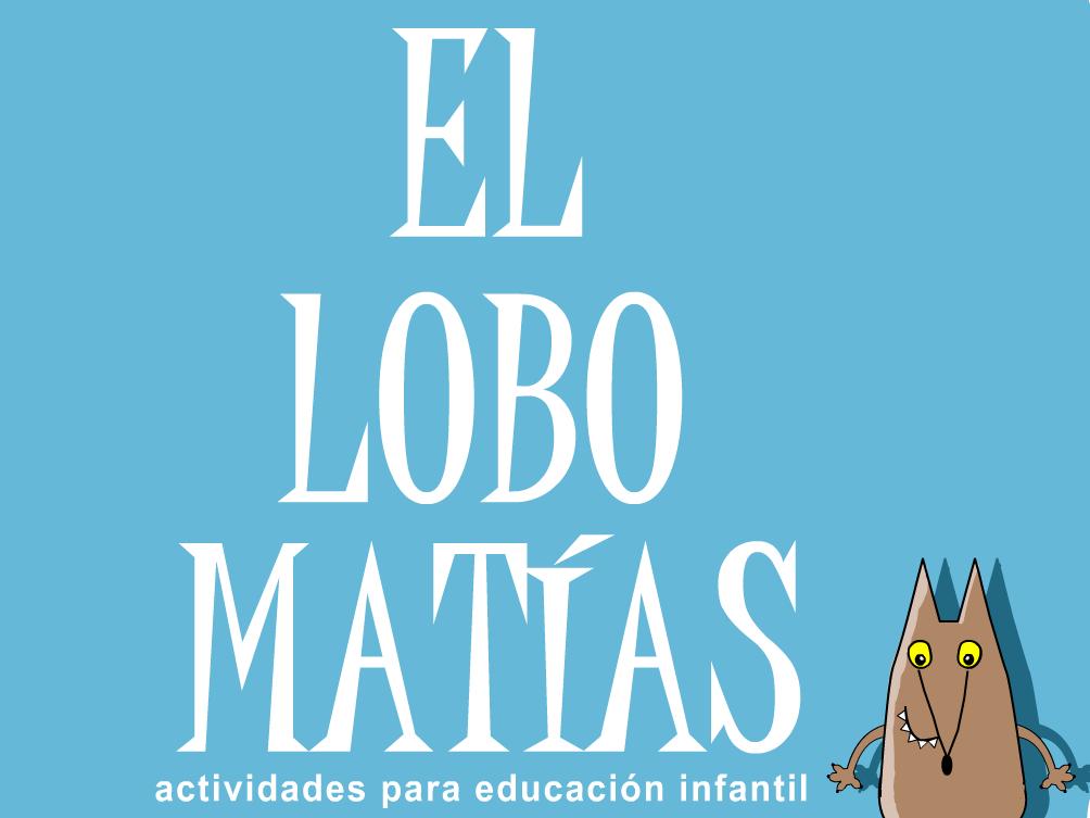 EL LOBO MATIAS. JUEGOS EDUCATIVOS