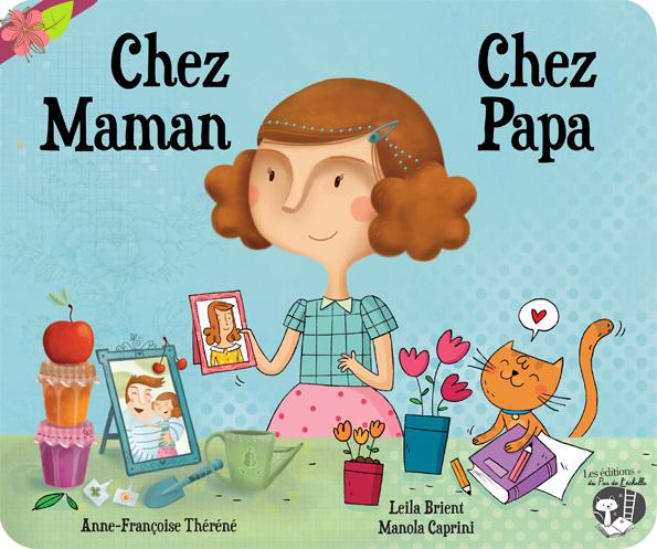 """""""Chez Maman / Chez Papa"""" de Anne-Françoise Théréné, Leïla Brient et Manola Caprini"""