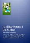 Rockstjärnestatus i Din Vardag är e-boken som tipsar om hur du sätter Stjärnstatus på Vardagen!