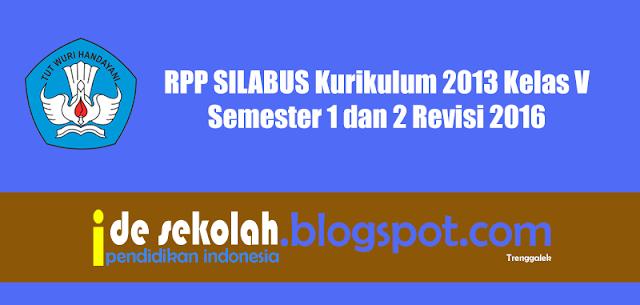 Rpp Silabus Kurikulum 2013 Kelas V Semester 1 Dan 2 Revisi