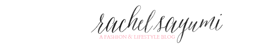 RACHEL SAYUMI | Fashion + Lifestyle Blog