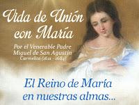 EL REINO DE MARÍA EN NUESTRAS ALMAS, reflexiones del Padre Miguel de San Agustín, O. Carm.