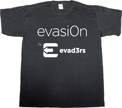 evasi0n evad3rs jailbreak apple iphone ios 6 freedom t-shirt ephemeral-t-shirts