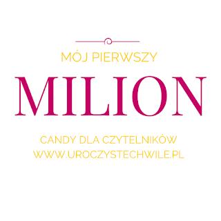 Mój pierwszy milion:) plus ROZDANIE, CANDY
