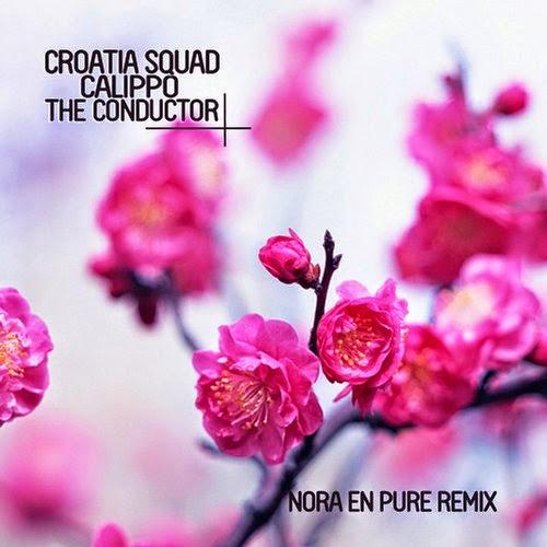 Croatia Squad & Calippo - The Conductor (Nora En Pure Remix)