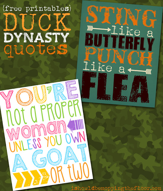Free Duck Dynasty Quote Printables: 2 Styles to QUACK You Up