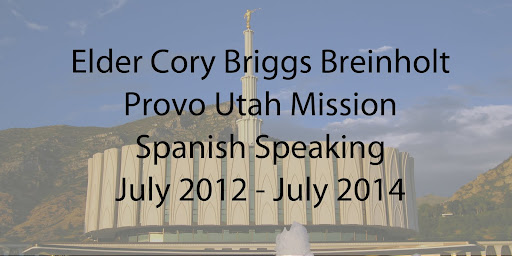 Elder Cory Briggs Breinholt - Provo, Utah Mission - July 2012 through July 2014
