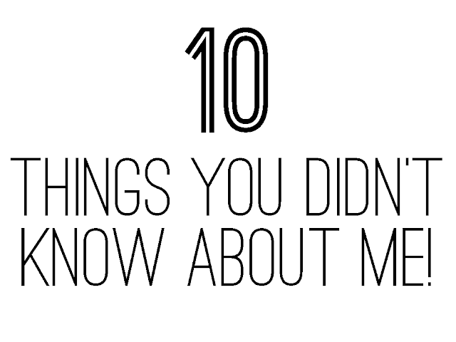 Text reading: 10 things you didn't know about me