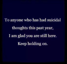To anyone who has had suicidal thoughts this year, I am glad you are still here.