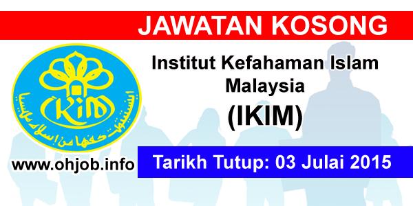 Jawatan Kerja Kosong Institut Kefahaman Islam Malaysia (IKIM) logo www.ohjob.info