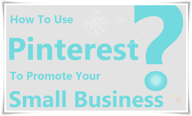 How To Use Pinterest To Promote Your Small Business : image