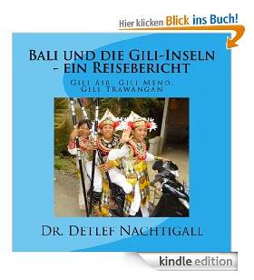 http://www.amazon.de/Bali-die-Gili-Inseln-Reisebericht-Trawangan/dp/1494366479/ref=sr_1_5?ie=UTF8&qid=1387097222&sr=8-5&keywords=Bali+und+die+Gili-Inseln