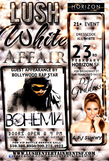 LUSH White Affair with BOHEMIA the punjabi rapper & DJ Goddess on 02.23.2013 @ Horizon San Francisco.