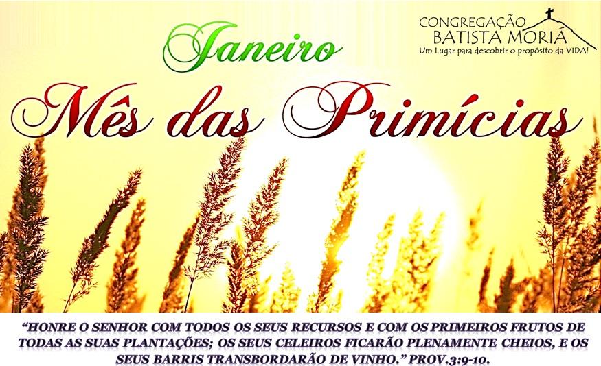 JANEIRO - MÊS DAS PRIMÍCIAS