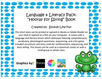 http://www.teacherspayteachers.com/Product/Language-Literacy-Pack-Hooray-for-Spring-Book-1181069