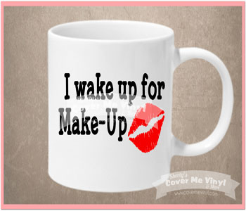 I Wake Up For Make-Up Mug