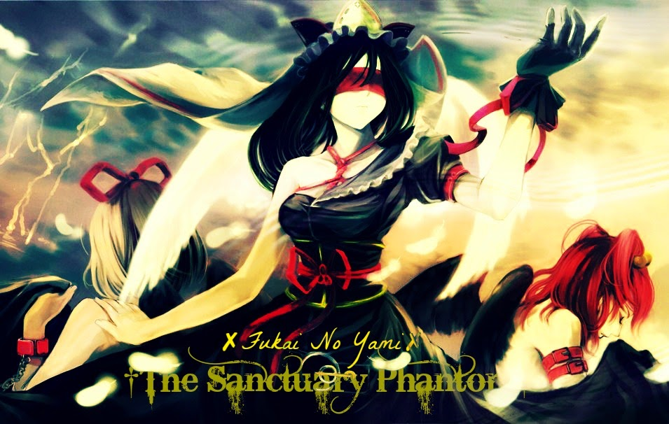 †The Sanctuary Phantom† |Fukai no Yami|