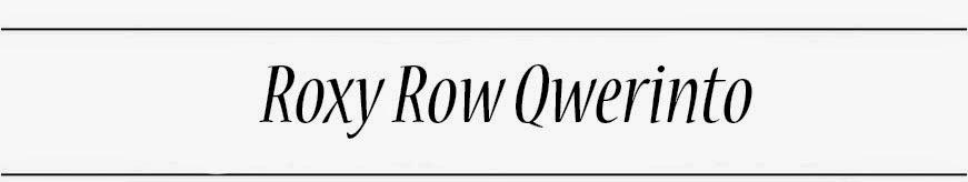 Roxy Row Qwerinto