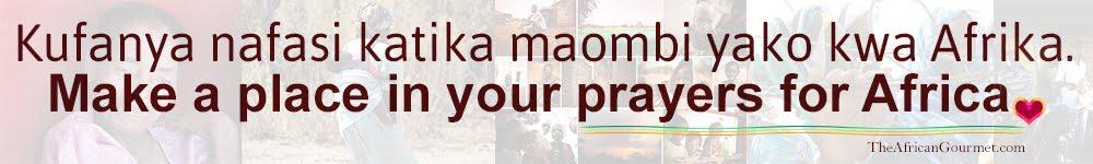 Kufanya nafasi katika maombi yako kwa Afrika.