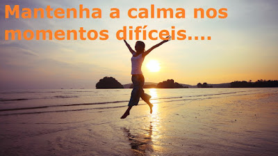 Manter a calma, menos estres, por uma vida melhor...