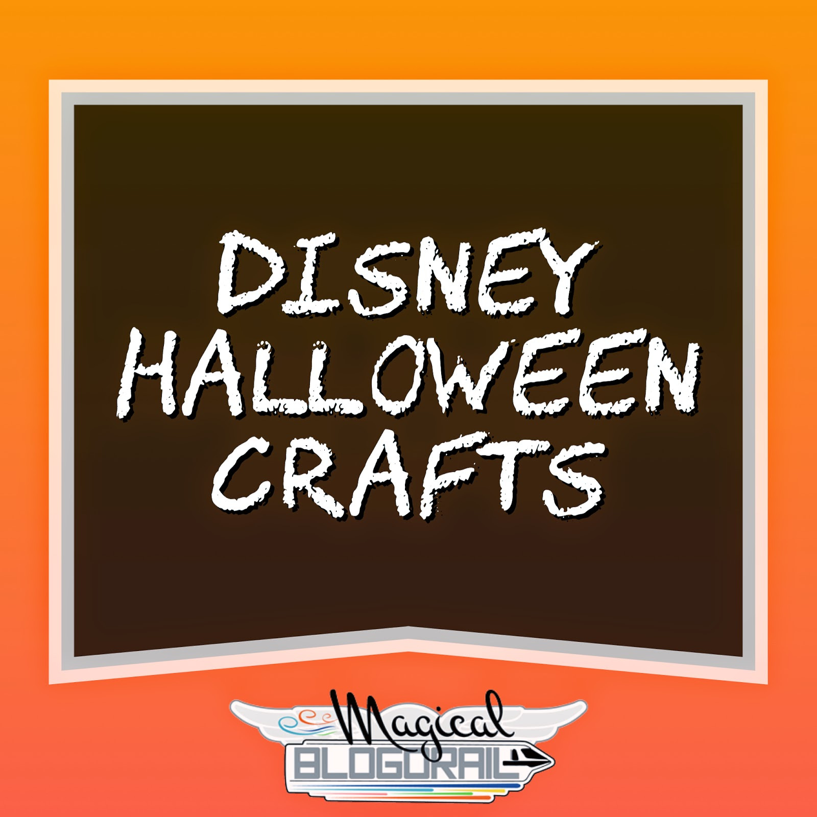 Disney Halloween & Fall Crafts with the Magical Blogorail
