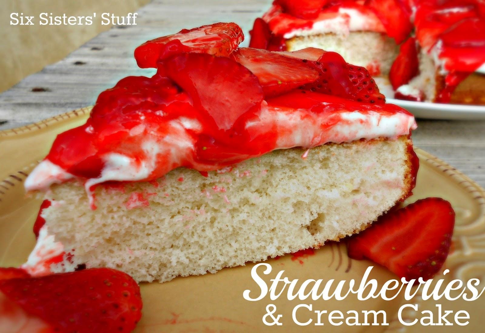 Strawberries and Cream Cake | Six Sisters' Stuff