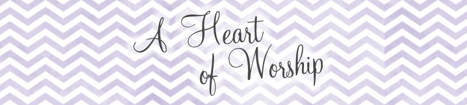 A Heart of Worship