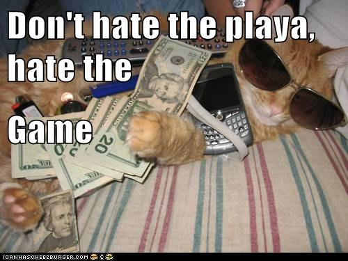 dont hate the playa hate the game cat
