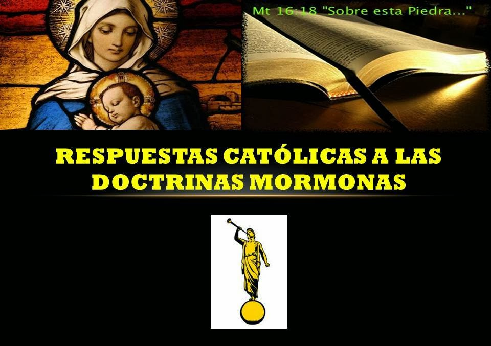 RESPUESTAS A LAS DOCTRINAS MORMONAS