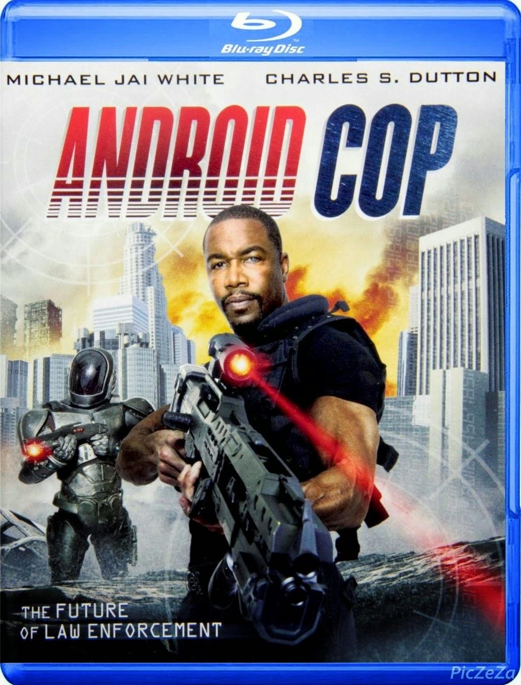 Android Cop (2014) : แอนดรอยด์คอป ตำรวจจักรกล