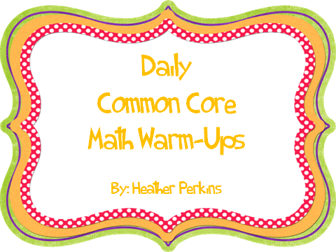 http://www.teacherspayteachers.com/Product/Daily-Common-Core-Math-Warm-Up-270333