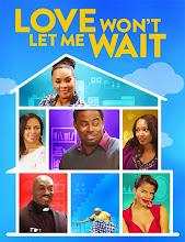 Love Won't Let Me Wait (2015) [Vose]