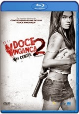 Download Doce Vingança 2 Sem Cortes RMVB + AVI Dual Áudio BDRip + 720p e 1080p Bluray Torrent
