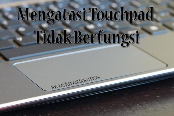 Mengatasi Touchpad tidak berfungsi