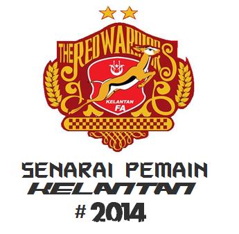 Senarai Pemain Kelantan 2014