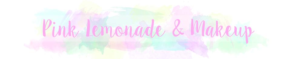 Pink Lemonade & Makeup